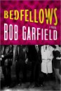 Bedfellows, by Bob Garfield