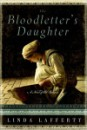 The Bloodletter's Daughter, by Linda Lafferty