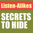 Listen-Alikes: Secrets to Hide, by Candace Smith