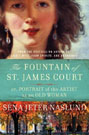 The Fountain of St. James Court; or, Portrait of the Artist as an Old Woman, by Sena Jeter Naslund