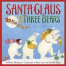 Santa Claus and the Three Bears by Maria Modugno, illustrated by Jane Dyer