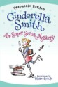 Cinderella Smith: The Super Secret Mystery by Stephanie Barden, illustrated by Diane Goode