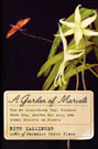 A Garden of Marvels: The Discovery That Flowers Have Sex, Leaves Eat Air, and Other Secrets of the Way Plants Work, by Ruth Kassinger