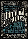Unnatural Creatures edited by Neil Gaiman