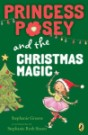 Princess Posey and the Christmas Magic by Stephanie Greene, illustrated by Stephanie Roth Sisson
