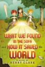 What We Found in the Sofa and How it Saved the World by Henry Clark