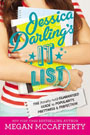 Jessica Darling's It List #1: The (Totally Not) Guaranteed Guide to Popularity, Prettiness & Perfection, by Megan McCafferty
