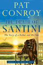 The Death of Santini: The Story of a Father and His Son, by Pat Conroy