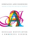 Surfaces and Essences: Analogy as the Fuel and Fire of Thinking by Douglas Hofstadter and Emmanuel Sander