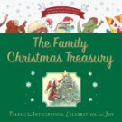 The Family Christmas Treasury: Tales of Anticipation, Celebration, and Joy