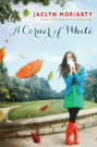 A Corner of White, by Jaclyn Moriarty