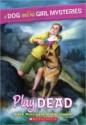 Play Dead by Jane B. Mason and Sarah Hines Stephens