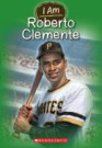 I Am Roberto Clemente by Jim Gigliotti, illustrated by Ute Simon