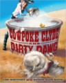 Cowpoke Clyde and Dirty Dawg by Lori Mortensen, illustrated by Michael Allen Austin
