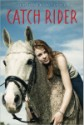 Catch Rider by Jennifer H. Lyne