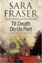 Til Death Do Us Part by Sara Fraser