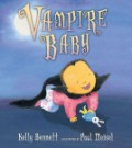 Vampire Baby by Kelly Bennett, illustrated by Paul Meisel