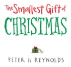 The Smallest Gift of Christmas, by Peter H. Reynolds