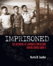 Imprisoned: The Betrayal of Japanese Americans during World War II by Martin W. Sandler
