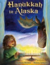 Hanukkah in Alaska, by Barbara Brown, illustrated by Stacey Shuett