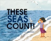 These Seas Count! By Alison Formento, illustrated by Sarah Snow