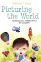 Picturing the World: Informational Picture Books for Children by Kathleen T. Isaacs