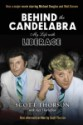 Behind the Candelabra: My Life with Liberace by Scott Thorson and Alex Thorleifson