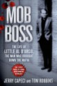 Mob Boss: The Life of Little Al D'Arco, the Man Who Brought Down the Mafia by Jerry Capeci by Tom Robbins