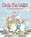Deck the Walls! A Wacky Christmas Carol by Erin Dealey, illustrated by Nick Ward