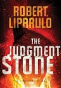 The Judgment Stone by Robert Liparulo