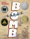 Steve Sheinkin's Bomb: The Race to Build—and Steal—the World's Most Dangerous Weapon (2012)