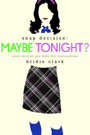 Maybe Tonight? by Bridie Clark