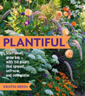 Plantiful: Start Small, Grow Big with 150 Plants that Spread, Self-Sow, and Overwinter, by Kristin Green