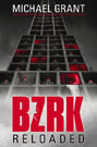 BZRK: Reloaded, by Michael Grant