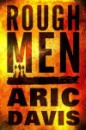 Rough Men by Aric Davis