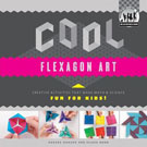 Cool Flexagon Art, by Anders Hanson and Elissa Mann
