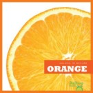 Orange by Martha E. H. Rustad