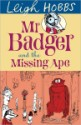 Mr. Badger and the Missing Ape by Leigh Hobbs