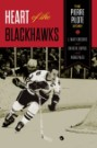 Heart of the Blackhawks: The Pierre Pilote Story by L. Wazy Gregoire and Pierre Pilote