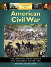 American Civil War: The Definitive Encyclopedia and Document Collection, edited by Spencer C. Tucker and others