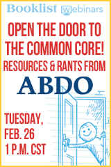 Booklist Webinars - Open the Door to the Common Core