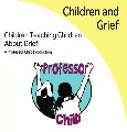 Children and Grief: Children Teaching Children about Grief