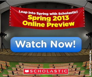 Scholastic - Spring 2013 Online Preview