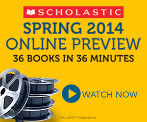 Scholastic - Spring 2014 Preview