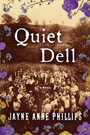 Quiet Dell, by Jayne Anne Phillips