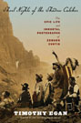 Short Nights of the Shadow Catcher: The Epic Life and Immortal Photographs of Edward Curtis, by Timothy Egan