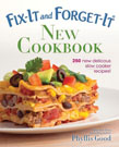 Fix-It and Forget-It New Cookbook: 250 New Delicious Slow Cooker Recipes! by Phyllis Good