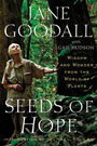 Seeds of Hope: Wisdom and Wonder from the World of Plants, by Jane Goodall and Gail Hudson