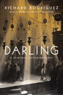 Darling: A Spiritual Autobiography By Richard Rodriguez