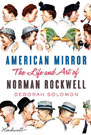 American Mirror: The Life and Art of Norman Rockwell, by Deborah Solomon